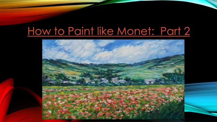 How to Paint like Monet:  Part 2