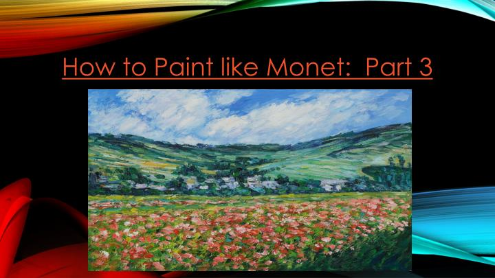 How to Paint like Monet:  Part 3