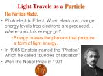 light travels as a particle