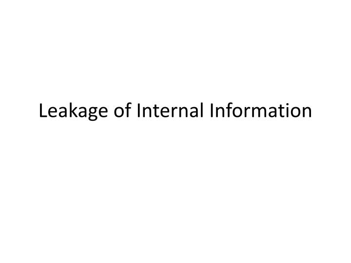 Leakage of Internal Information