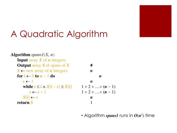 A Quadratic Algorithm