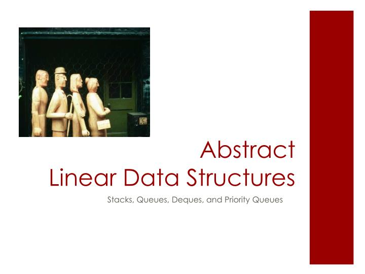 Abstract linear data structures