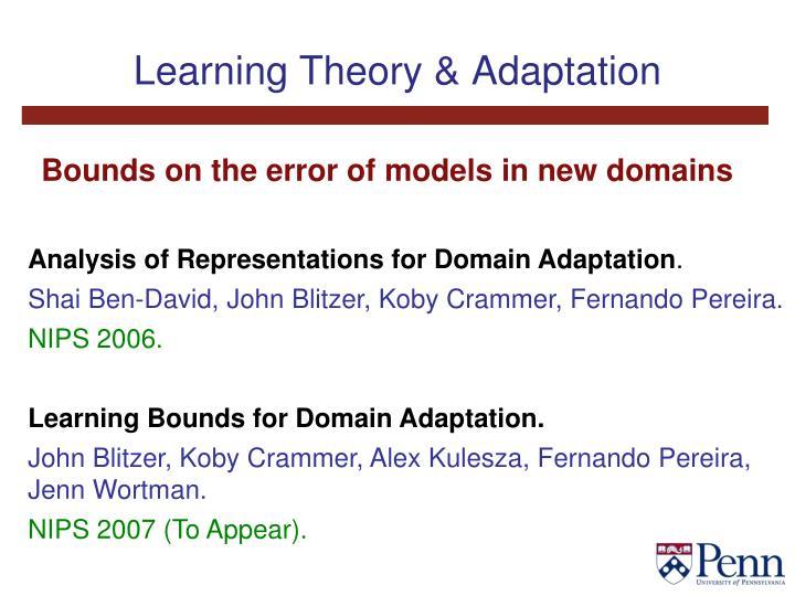 Learning Theory & Adaptation