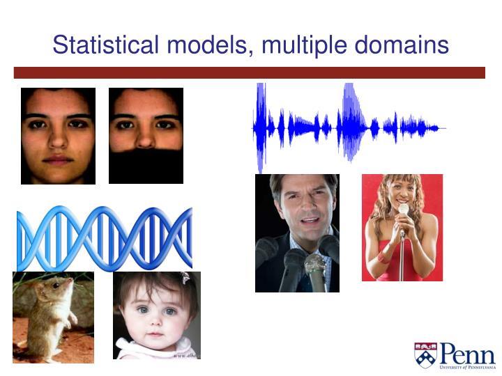 Statistical models, multiple domains