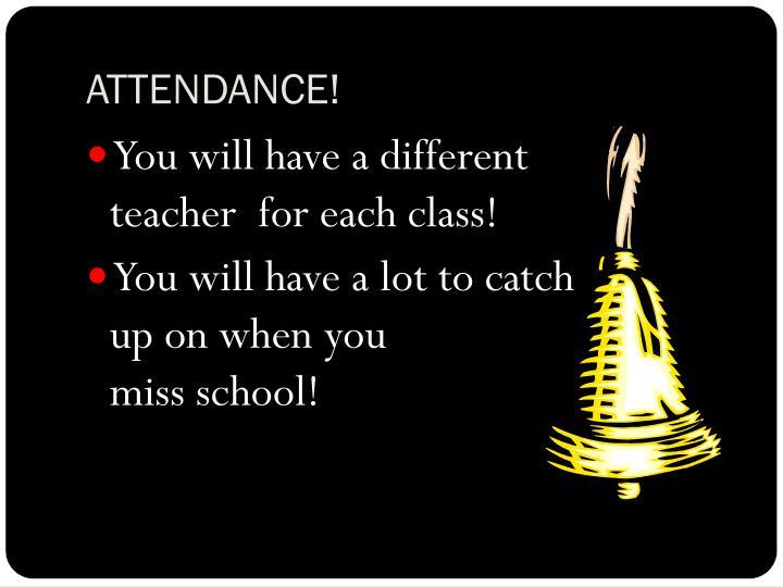 ATTENDANCE!