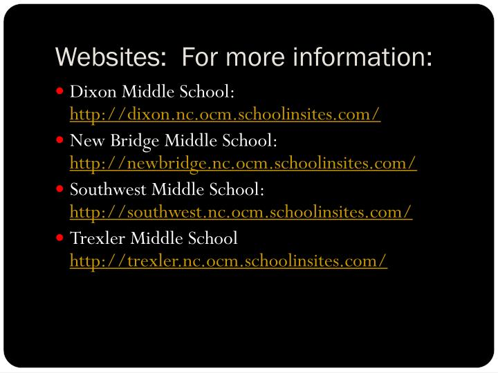 Websites:  For more information: