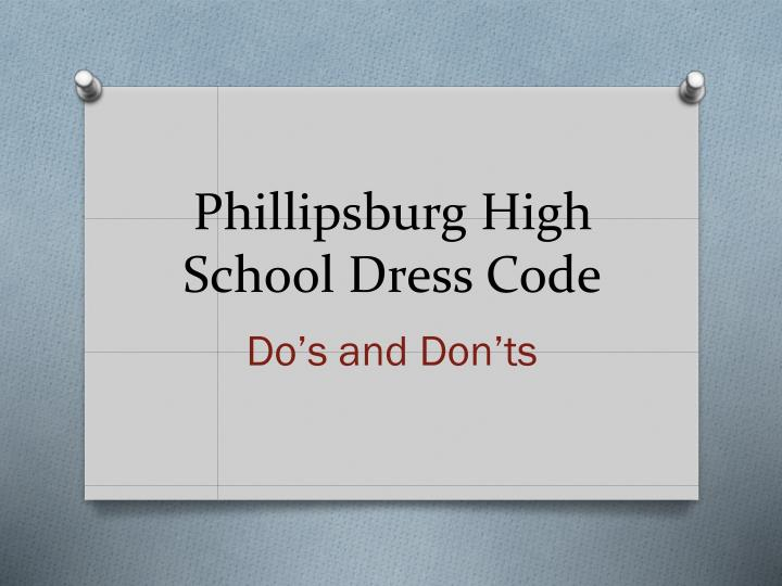 Phillipsburg high school dress code