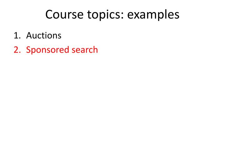 Course topics: examples