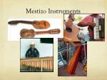 mestizo instruments