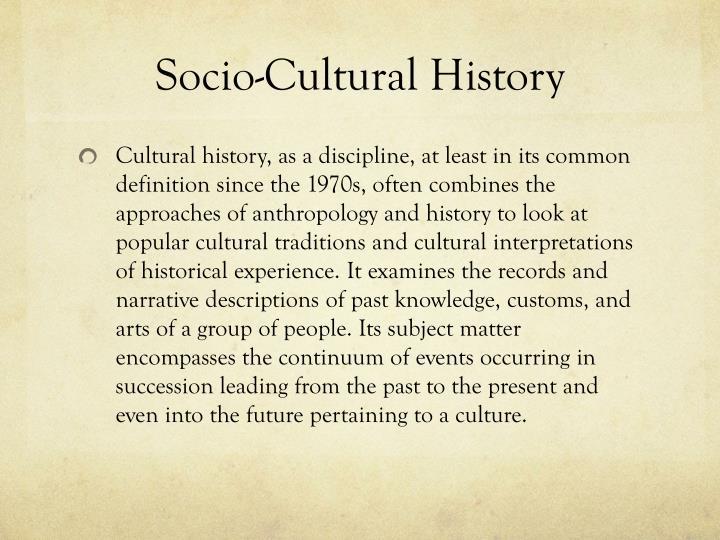 Socio-Cultural History