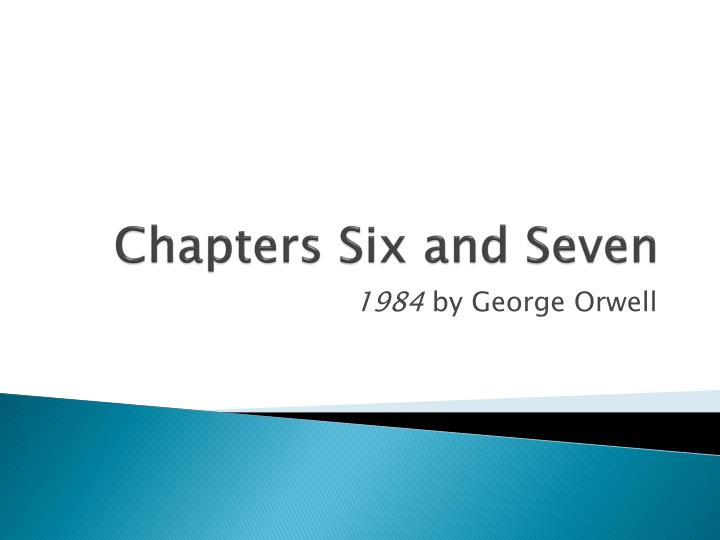 Chapters six and seven
