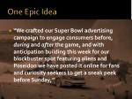one epic idea