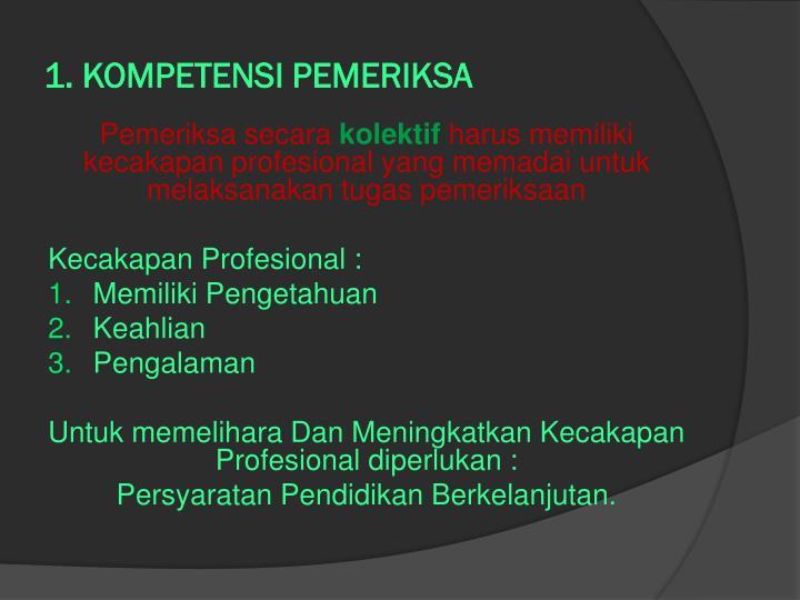 1. KOMPETENSI PEMERIKSA