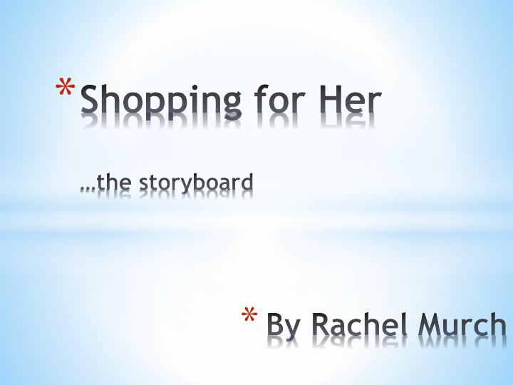 Shopping for her the storyboard