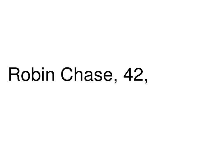 Robin Chase, 42,