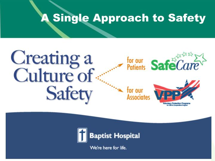 A Single Approach to Safety