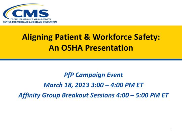 Aligning patient workforce safety an osha presentation