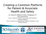 creating a common platform for patient associate health and safety