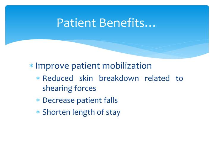 Patient Benefits…
