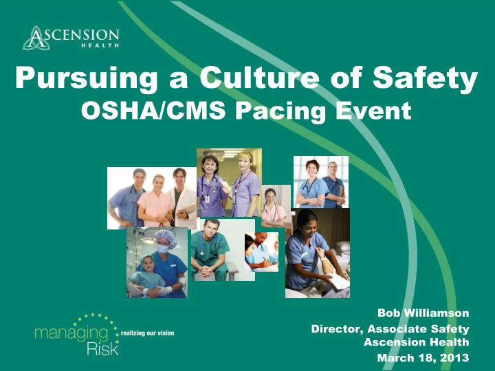 Pursuing a Culture of Safety