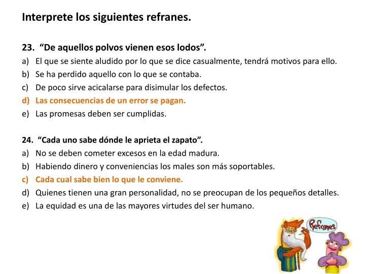 Interprete los siguientes refranes.