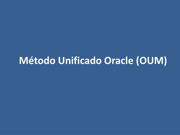 Método Unificado Oracle (OUM)
