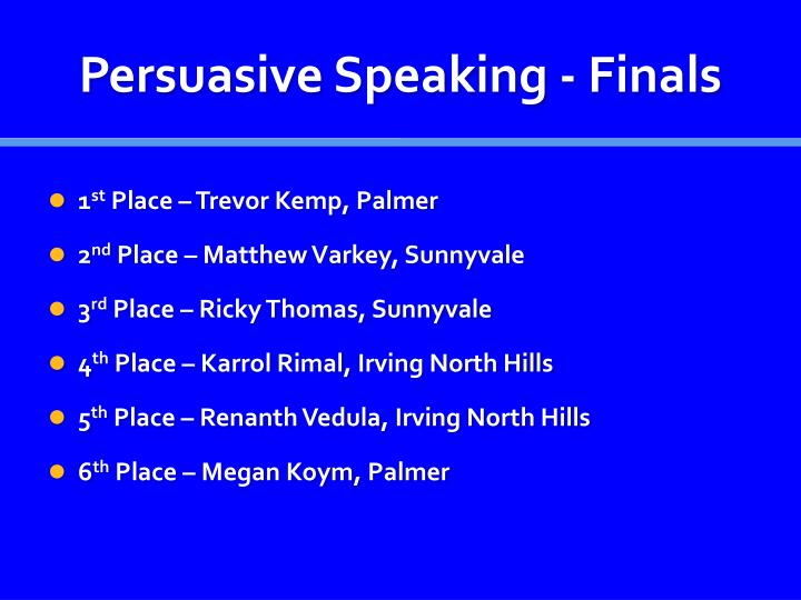 Persuasive Speaking - Finals