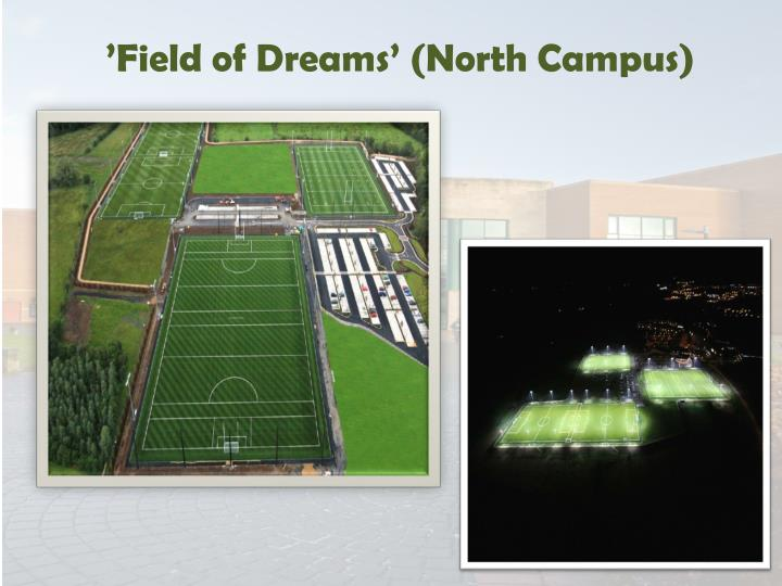 'Field of Dreams' (North Campus)