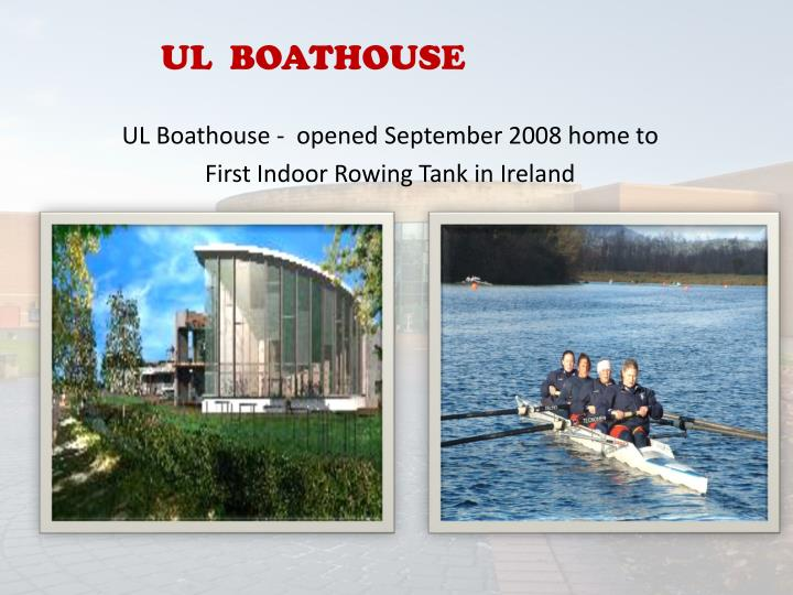 UL  BOATHOUSE