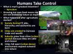 humans take control