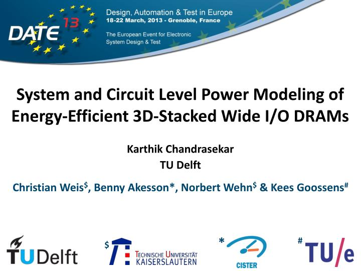 System and circuit level power modeling of energy efficient 3d stacked wide i o drams