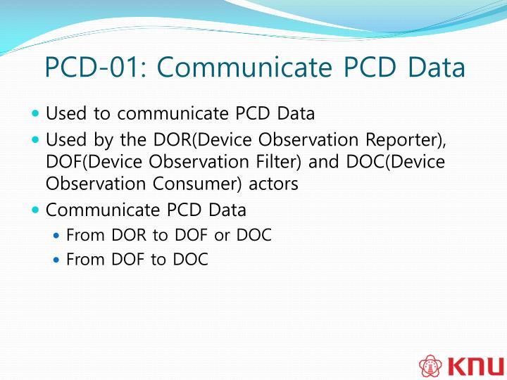 PCD-01: Communicate PCD Data