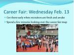 career fair wednesday feb 13