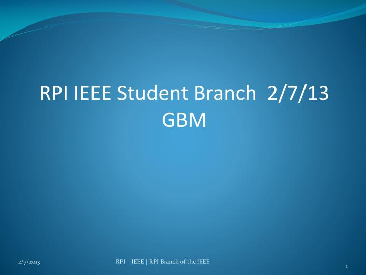 RPI IEEE Student Branch  2/7/13 GBM