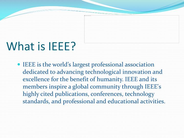 What is IEEE?