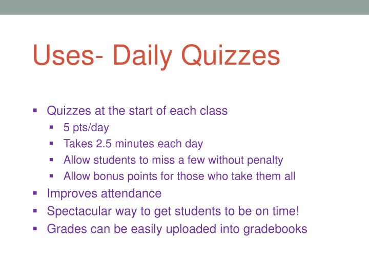 Uses- Daily Quizzes