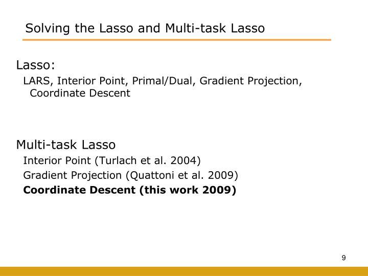 Solving the Lasso and Multi-task Lasso