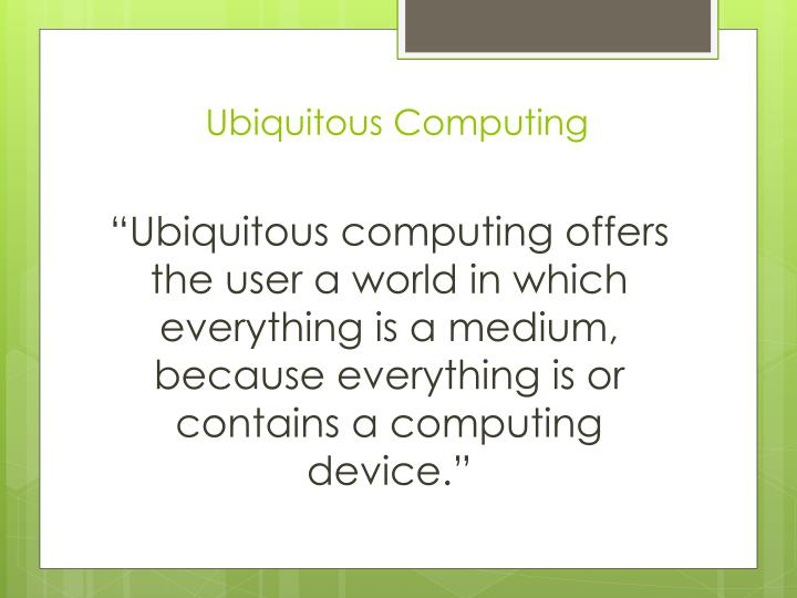 Ubiquitous computing1