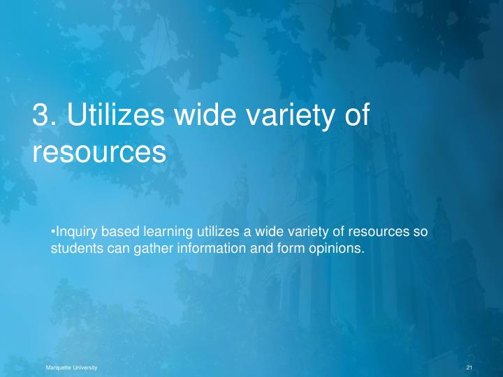 3. Utilizes wide variety of resources