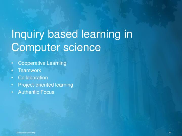 Inquiry based learning in Computer science