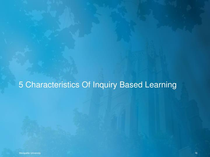 5 Characteristics Of Inquiry Based Learning