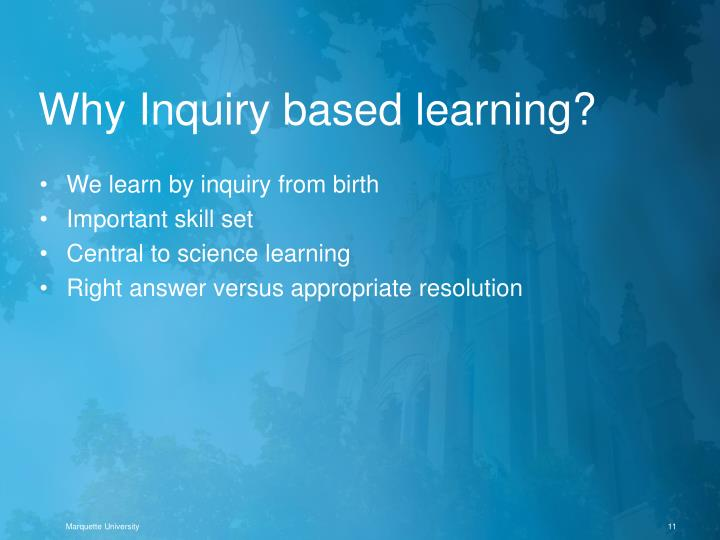 Why Inquiry based learning?