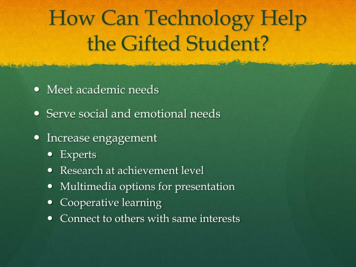 How Can Technology Help the Gifted Student?