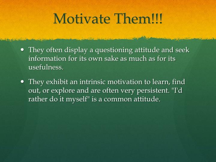 Motivate Them!!!