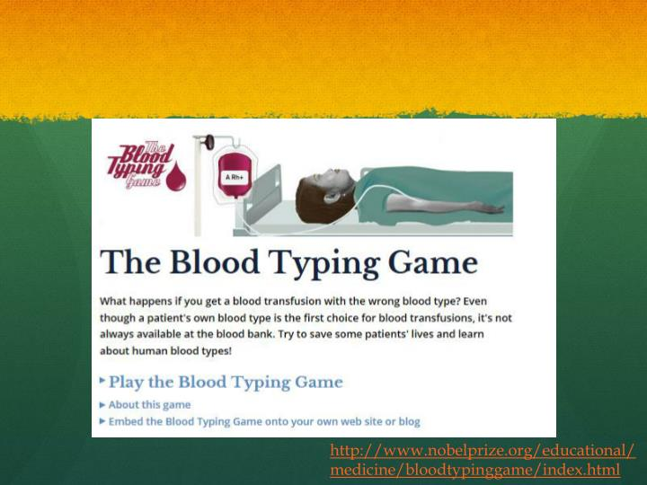 http://www.nobelprize.org/educational/medicine/bloodtypinggame/index.html