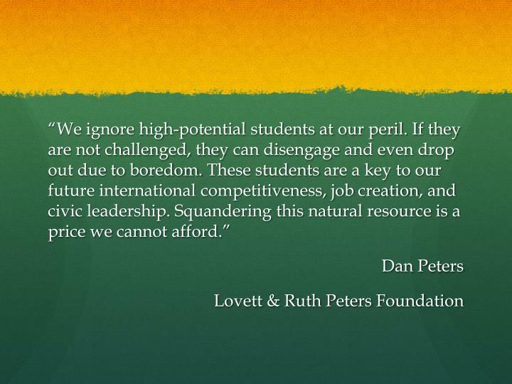 """We ignore high-potential students at our peril. If they are not"