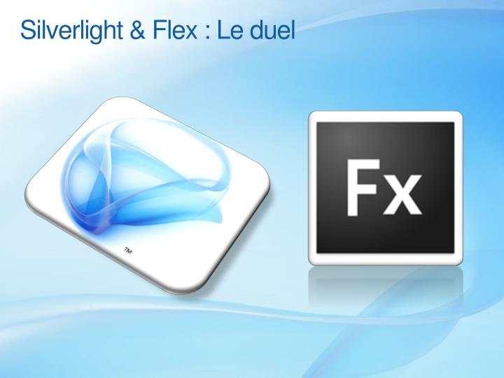 Silverlight & Flex : Le duel