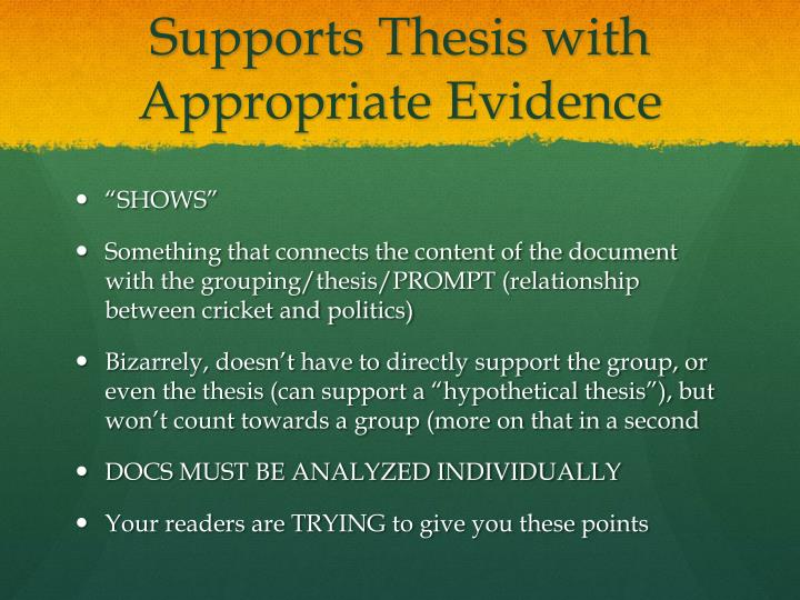 Supports Thesis with Appropriate Evidence