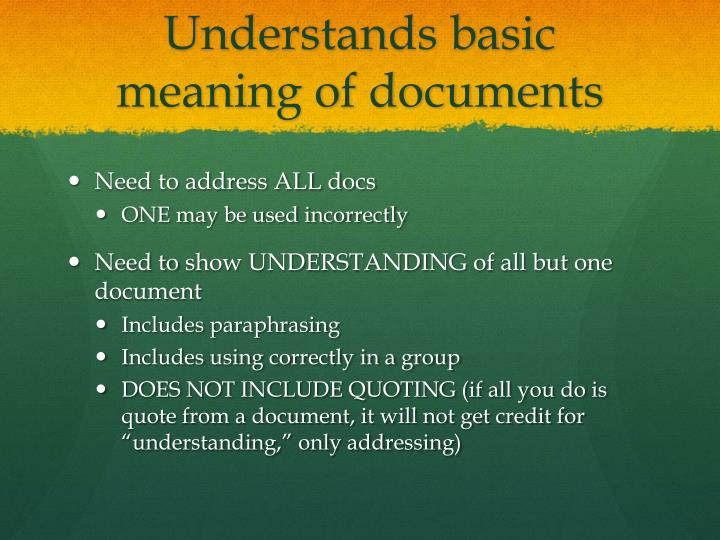 Understands basic meaning of documents