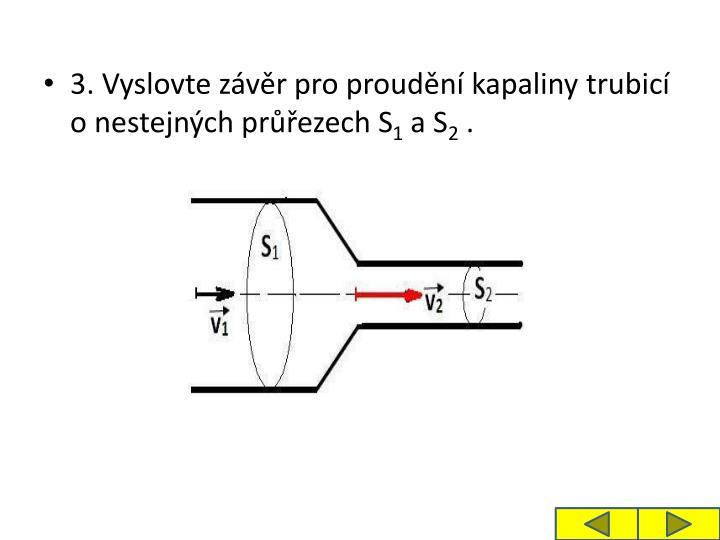 3. Vyslovte zvr pro proudn kapaliny trubic o nestejnch prezech S